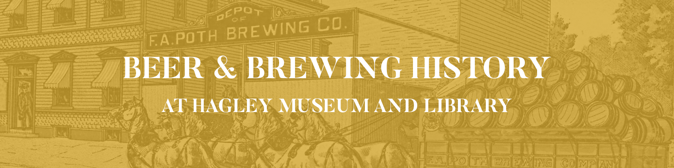 Beer and Brewing History Digital Exhibit at Hagley Museum and Library