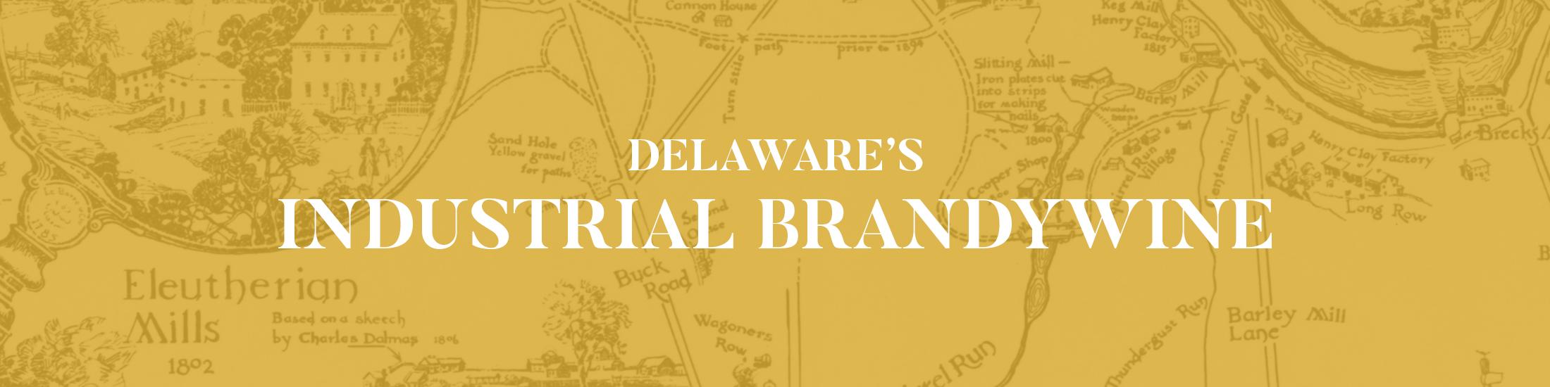Delaware's Industrial Brandywine Digital Exhibit