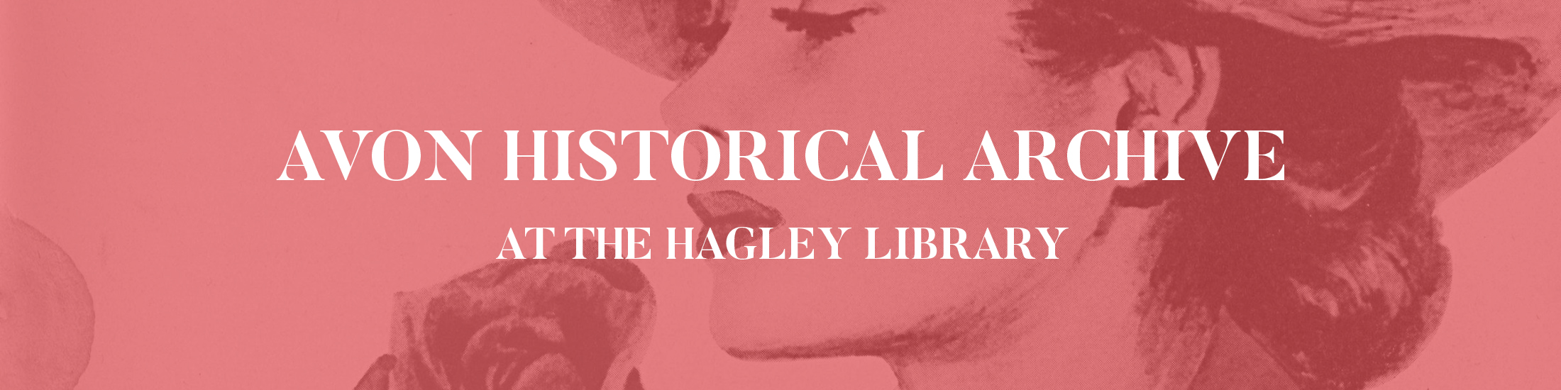 Avon Historical Archive Digital Exhibit at the Hagley Library