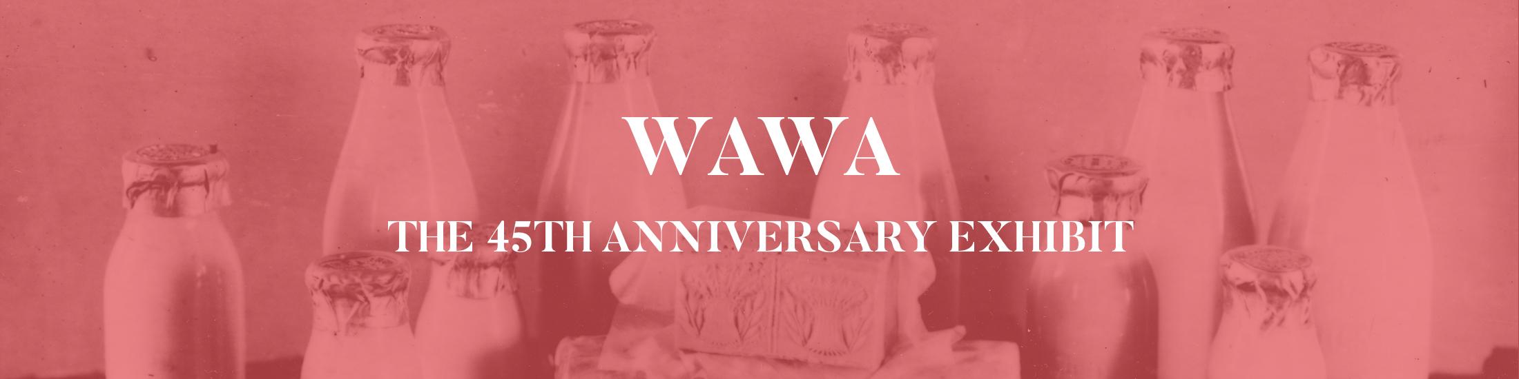 WAWA anniversary exhibit