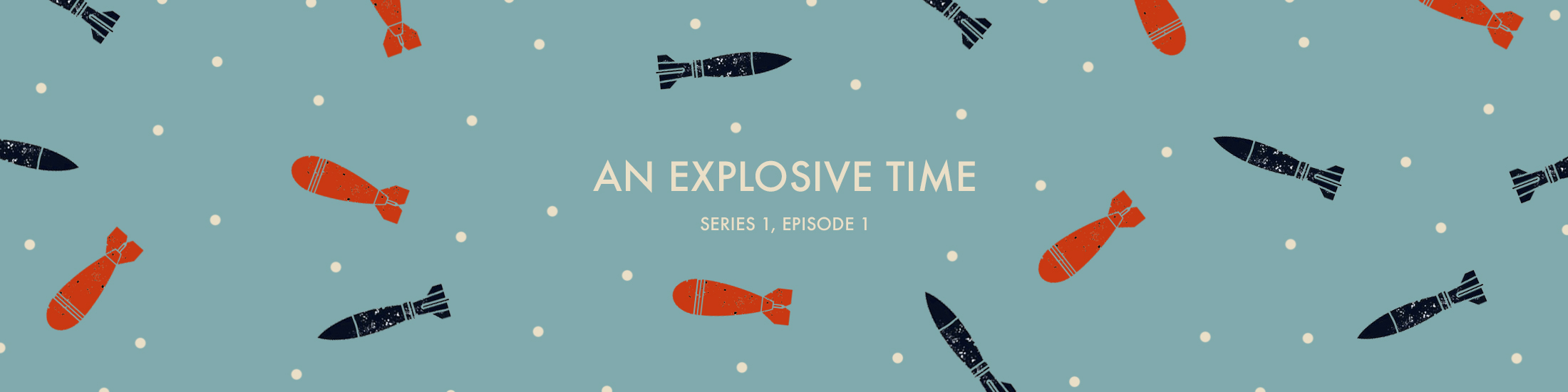 """An Explosive Time"" in text surrounded by dots and WWI bombs"