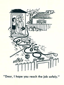 """Cartoon of a couple's front lawn strewn with toys and yard equipment. It reads: """"Dear, I hope you reach the job safely."""""""