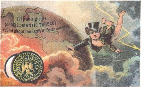 """Color illustration of a cupid child in a top hat and tuxedo jacket flying around the world with a line of thread. The caption says, 'I'll put a girdle (of WILLIMANTIC THREAD) round about the Earth in forty minutes"""""""