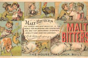 Advertising card for malt bitters by the Malt Bitters Company of Boston, Massachusetts. Illustration shows cartoons illustrating the story of the House that Jack Built.